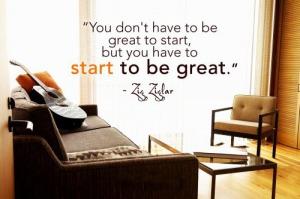 Anda tidak harus menjadi hebat untuk memulai, tetapi Anda harus mulai untuk menjadi hebat